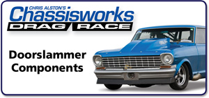 Chassisworks Drag Race - Doorslammer Components